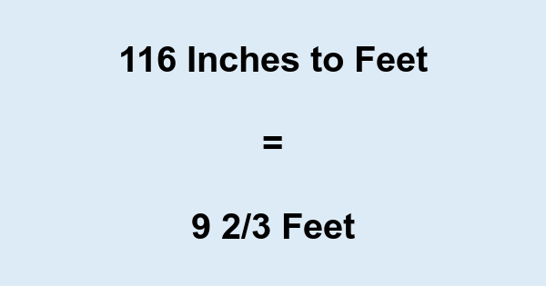 116 In 116 Inches To Feet Convert 116 To