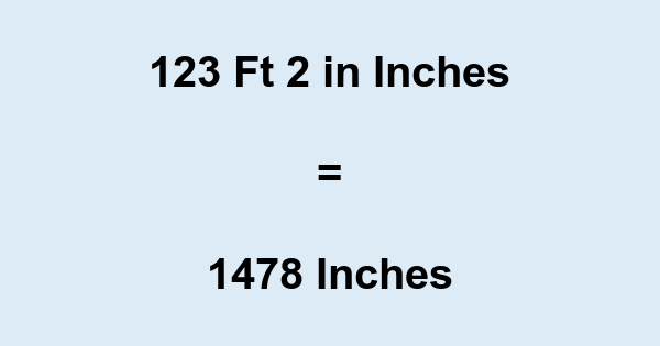 123 Ft 2 in Inches