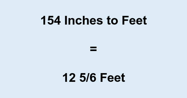 154 Inches to Feet