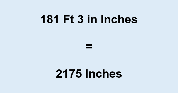 181 Ft 3 in Inches