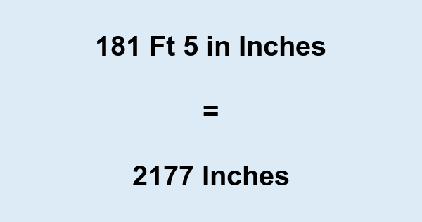 181 Ft 5 in Inches