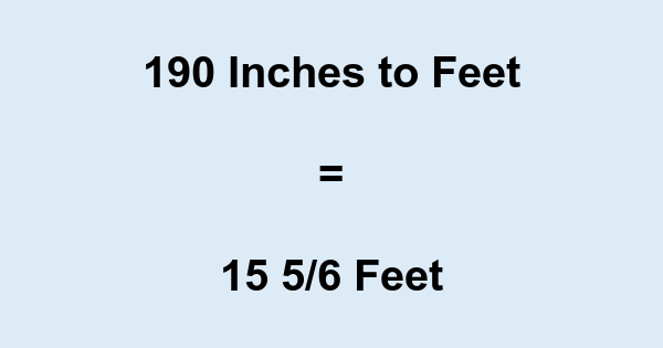 190 Inches to Feet