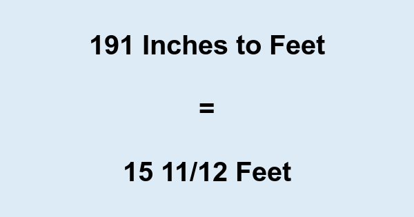 191 Inches to Feet