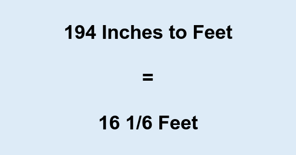 194 Inches to Feet