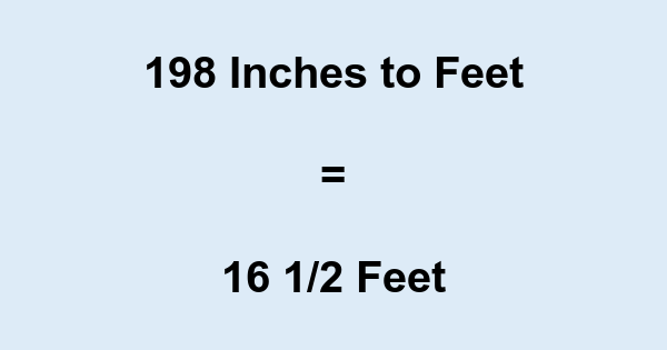 198 Inches to Feet