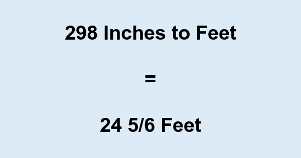 298 Inches to Feet