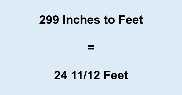 299 Inches to Feet