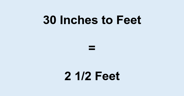 30 In 30 Inches To Feet Convert 30 To