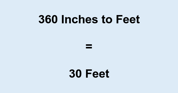 360 Inches to Feet