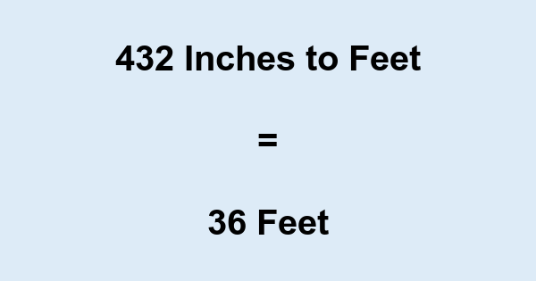 432 Inches to Feet