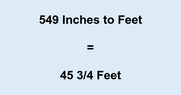 549 Inches to Feet
