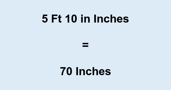 5 Ft 10 in Inches
