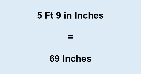 5 Ft 9 in Inches