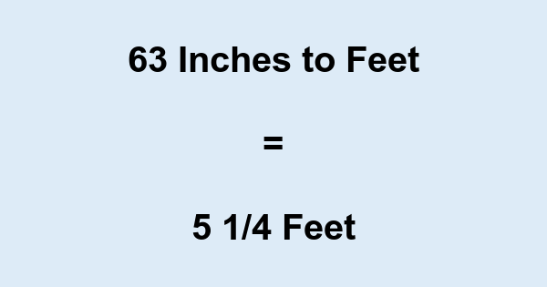 63 In 63 Inches To Feet Convert 63 To