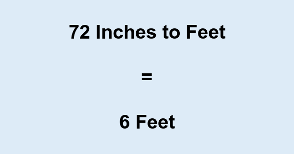 72 Inches to Feet