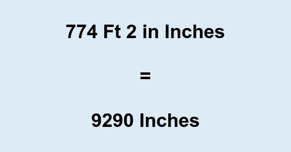 774 Ft 2 in Inches