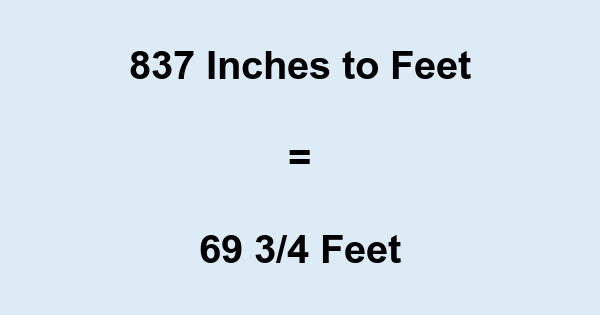 837 Inches to Feet
