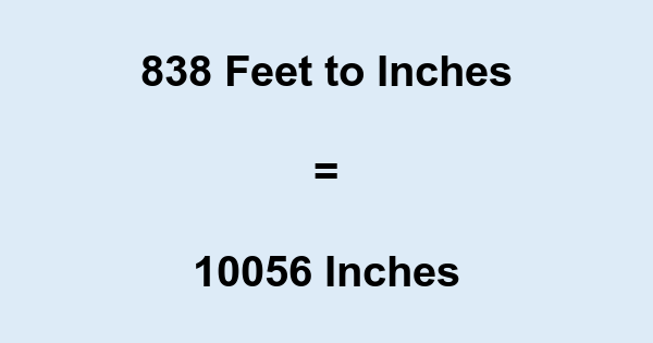 838 Feet to Inches