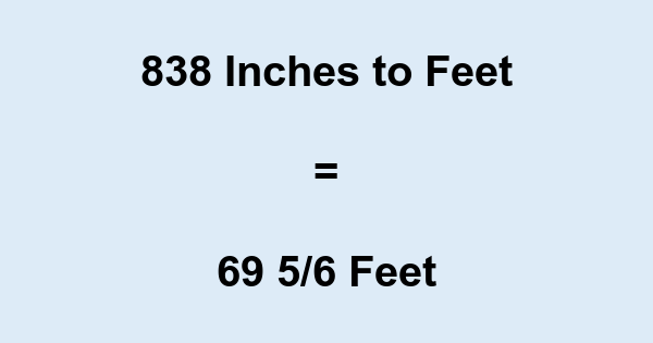 838 Inches to Feet