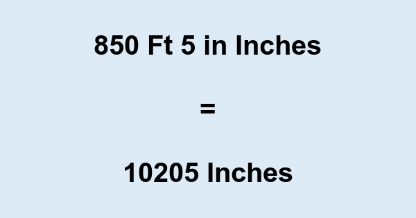 850 Ft 5 in Inches