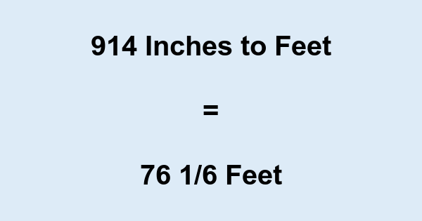 914 Inches to Feet