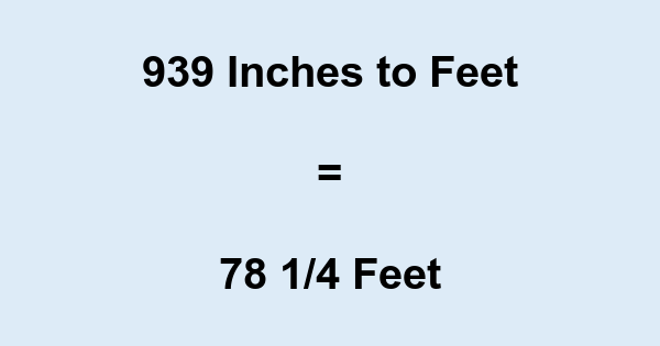 939 Inches to Feet