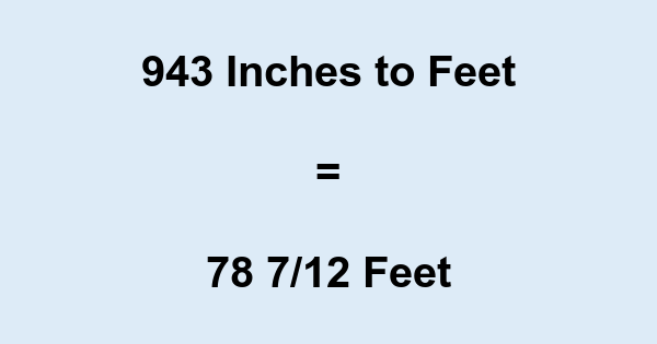 943 Inches to Feet