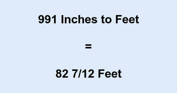 991 Inches to Feet
