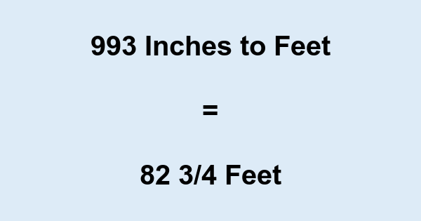 993 Inches to Feet