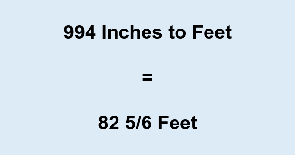 994 Inches to Feet