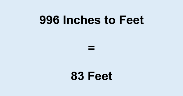 996 Inches to Feet