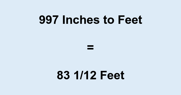 997 Inches to Feet