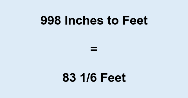 998 Inches to Feet