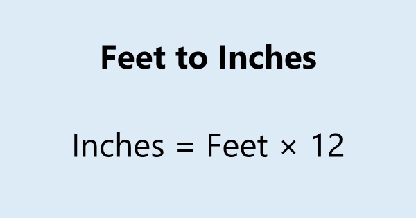 Feet to Inches